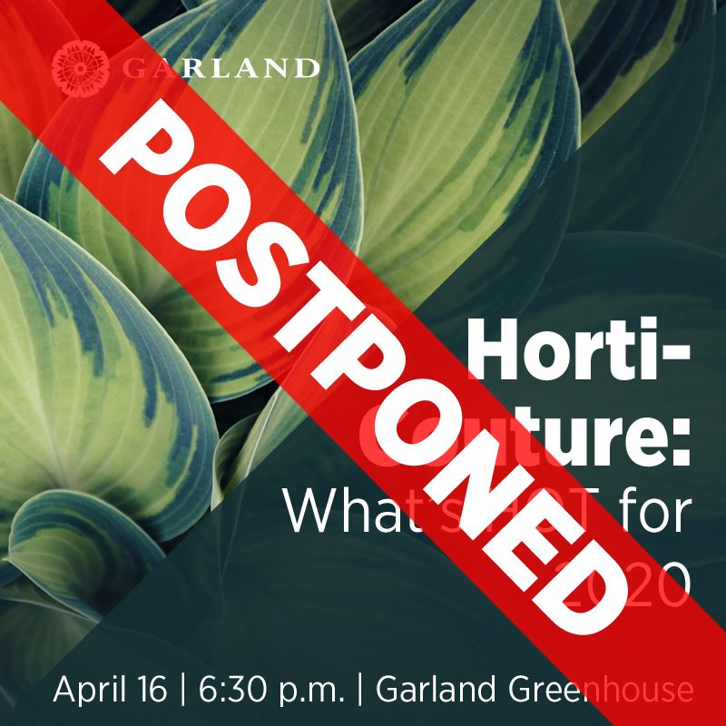 CANCELLED - Horti-Couture: What's HOT for 2020 | April 16, 6:30 p.m. | Garland Greenhouse  | City