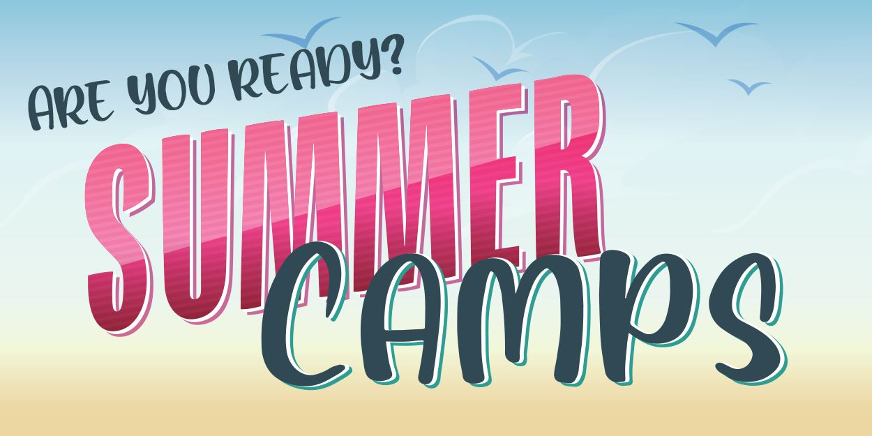 Are you ready?  Summer Camps with sky background
